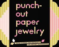 Punch-Out Paper Jewelry: Paper Charms...