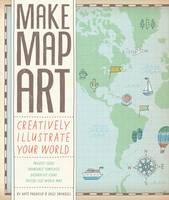 Make Map Art: Creatively Illustrate...