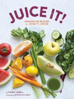 Juice it!: Energizing Blends for...