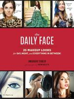 The Daily Face: 25 Makeup Looks for...