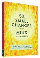 52 Small Changes for the Mind: ...