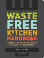 Waste-Free Kitchen Handbook: A...