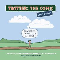 Twitter: The Comic: Comics Based on...