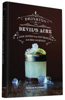 Drinking the Devil's Acre: A Love...
