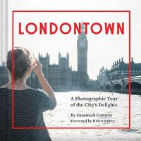Londontown: A Photographic Tour of ...