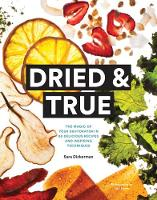 Dried & True: The Magic of Your...