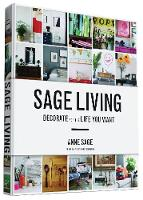 Sage Living: Decorate for the Life ...