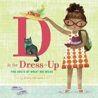 D is for Dress Up: The ABC's of What...