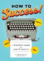 How to Success!: A Writer's Guide to...