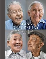Aging Gracefully: Portraits of People...