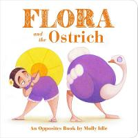 Flora and the Ostrich: An Opposites...