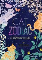 Cat Zodiac: An Astrological Guide to...
