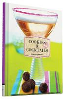 Cookies & Cocktails: Recipes for Good...