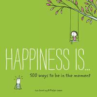 Happiness is... 500 Ways to be in the...