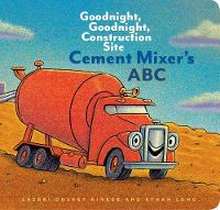 Cement Mixer's ABC: Goodnight,...