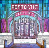 Fantastic Structures: A Coloring Book...