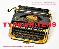 Typewriters: Iconic Machines from the...