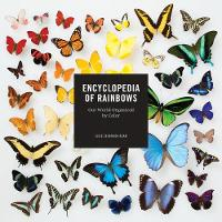 Encyclopedia of Rainbows: Our World...