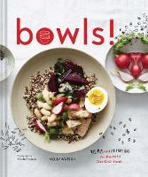 Bowls!: Recipes and Inspirations for...