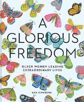 A Glorious Freedom: Older Women...