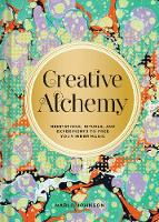 Creative Alchemy: Meditations,...