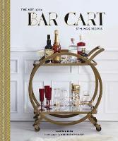 The Art of the Bar Cart: Styling &...