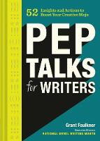 Pep Talks for Writers: 52 Insights ...