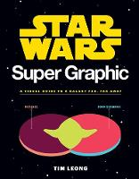 Star Wars Super Graphic: A Visual...