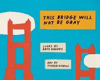 This Bridge Will Not Be Gray: Revised...