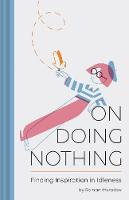 On Doing Nothing: Finding Inspiration...