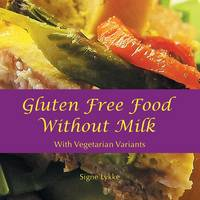 Gluten-Free Food Without Milk:...
