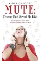 MUTE: Poems That Saved My Life!: ...