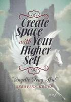 Create Space with Your Higher Self:...