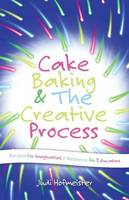 Cake Baking & The Creative Process:...