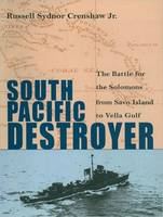 South Pacific Destroyer: The Battle...