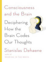 Consciousness and the Brain:...