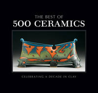 The Best of 500 Ceramics: Celebrating...