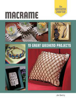 Macrame: 19 Great Weekend Projects