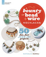 A Bounty of Bead & Wire Necklaces: 50...