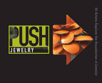 Push Jewelry: 30 Artists Explore the...