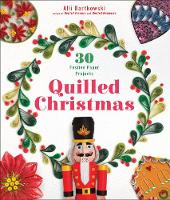 Quilled Christmas: 30 Festive Paper...