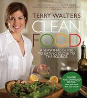 Clean Food: A Seasonal Guide to ...