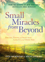 Small Miracles from Beyond: Dreams,...