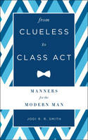 From Clueless to Class Act: Manners...