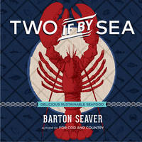 Two If by Sea: Simple, Delicious,...