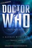 Doctor Who Psychology: A Madman with ...