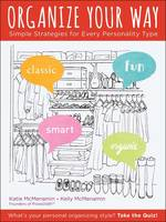 Organize Your Way: Simple Strategies...