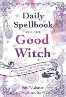 Daily Spellbook for the Good Witch:...