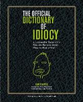Official Dictionary of Idiocy: A...
