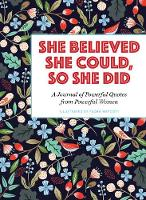 She Believed She Could, So She Did: A...